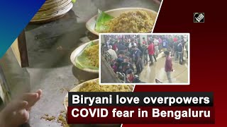 Biryani love overpowers COVID fear in Bengaluru - Download this Video in MP3, M4A, WEBM, MP4, 3GP