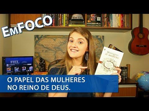 O Papel das mulheres no reino de Deus | EmFoco - Resenha do livro Ministério de Mulheres