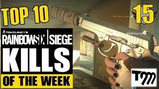 Rainbow Six Siege - TOP 10 KILLS OF THE WEEK #15