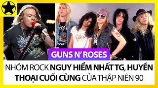 Guns N' Roses - Ban Nhạc Rock Nguy Hiểm Nhất Thế Giới, Huyền Thoại Cuối Cùng Thập Niên 90