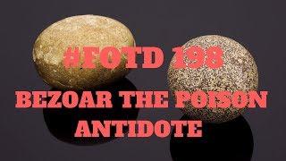 #FOTD198 Bezoar The Poison Antidote