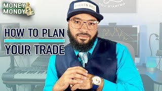 How To Plan Your Trades - Money Monday
