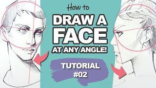 EASY WAY To Draw Faces At ANY ANGLE! (Face Drawing Tutorial #2)