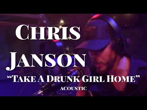 Chris Janson - Take a Drunk Girl Home