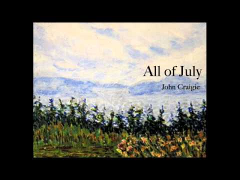 """All of July"" - John Craigie"