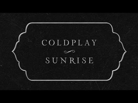 Coldplay - Sunrise (Lyric Video)