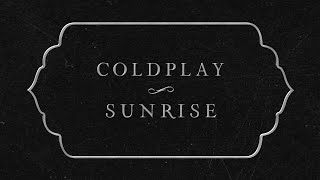 Coldplay   Sunrise (Lyric Video)