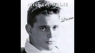 MICHAEL BUBLÉ - «Dream»  (2002) – Full Album