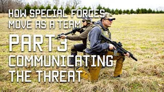 How Special Forces Move as a Team | Part 3 | Communicating the Threat