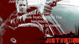 "Music on Justified ""Live Forever"" By: Drew Holcomb"