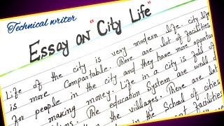 Essay on city life || Write essay on city life in English || Paragraphs on city life || Handwriting