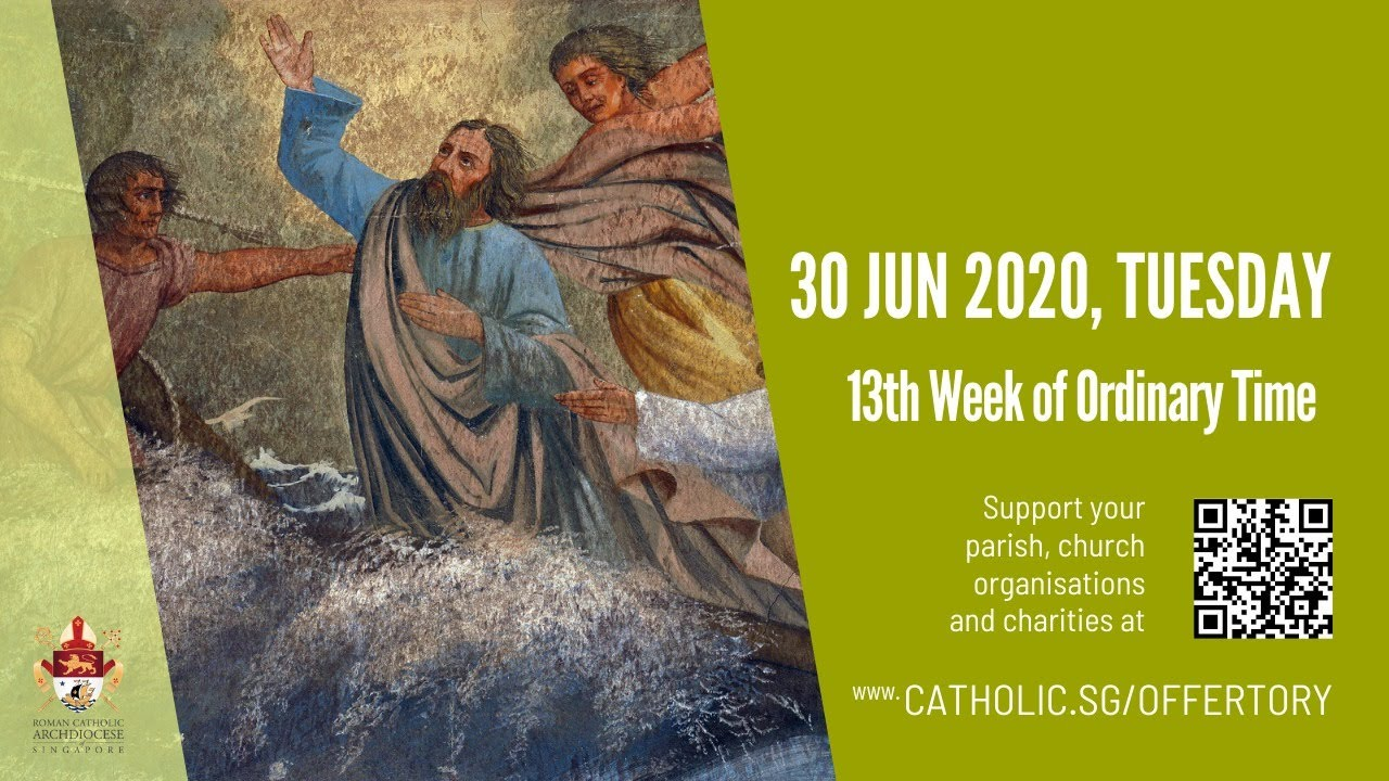 Catholic Daily Mass Online Tuesday 30th June 2020 Live From Archdiocese of Singapore, Catholic Daily Mass Online Tuesday 30th June 2020 Live From Archdiocese of Singapore