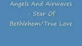 Angels And Airwaves - Star Of Bethlehem/True Love
