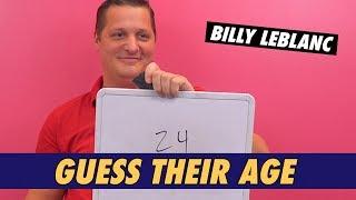 Billy LeBlanc - Guess Their Age