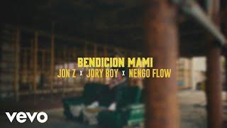 Jon Z, Jory, Ñengo Flow - Bendición Mami