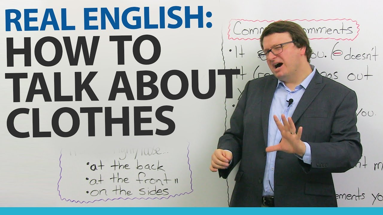 real english talking about what people wear 183 engvid