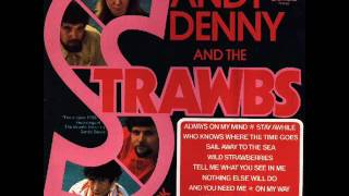 Sandy Denny & The Strawbs - Who Knows Where The Time Goes.