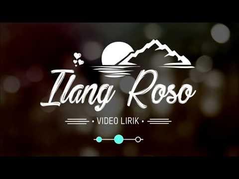 , title : 'Ilang Roso || Video Lirik'