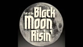 Cult of the Black Moon Risin' - Black Moon Rising