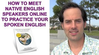 How to Meet Native Speakers Online To Practice Your Spoken English - Free Guide & Lesson Follow-up