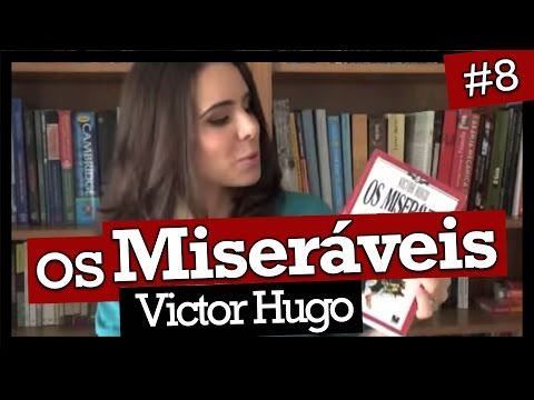 OS MISERÁVEIS, DE VICTOR HUGO (#8)