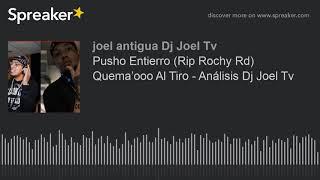 Analisis Urbano: Pusho - Entierro (RIP Rochy RD)