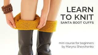 Learn to Knit Boot Cuffs - easy and slow step-by-step course for beginners - English and Continental