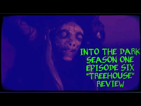 Download Into The Dark Season 1 Episode 6 Treehouse Review