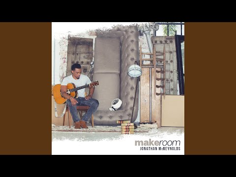Jonathan Mcreynolds Make Room Full Album