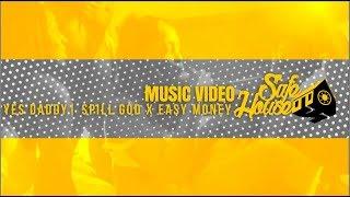 Spill God ft. Easy Money - Yes Daddy