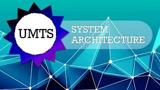 UMTS -Universal Mobile Telecommunications System