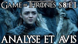 Game of Thrones Saison 8 Épisode 1 : analyse et avis