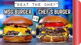 Can you make a TASTIER burger than a CHEF using MSG? | Beat the Chef