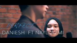 Gambar cover Perfect - Ed Sheeran (Daniesh Suffian ft. Nayli Azmi)