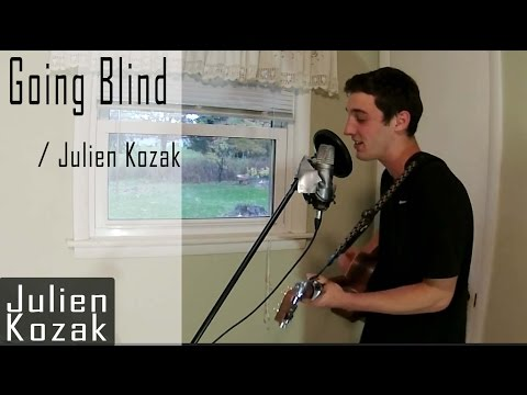 Going Blind - Julien Kozak (Original Song)
