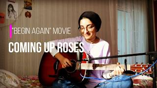 """""""Begin Again"""" Movie - Coming Up Roses (Cover) by Nilgün Özer"""