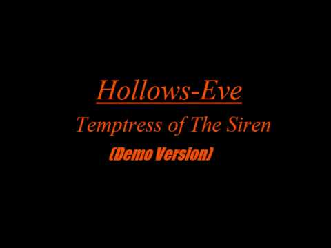 Hollows Eve-Temptress of The Siren (Demo)