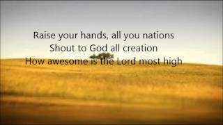 Chris Tomlin - How Awesome is the Lord Most High with Lyrics
