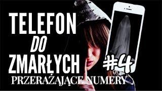 TELEFON DO ZMARŁYCH!! PRZERAŻAJĄCE NUMERY #4