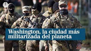 Washington, la ciudad ma?s militarizada del planeta