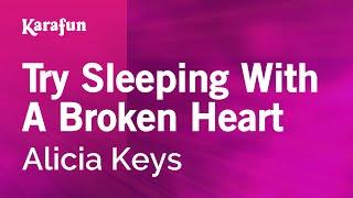 Karaoke Try Sleeping With A Broken Heart - Alicia Keys *