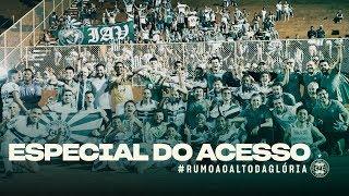 #SeguimosRumoAoAltoDaGlória - Especial do acesso