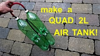 How to build  ●  a Long  ●  2L Bottle Air Tank