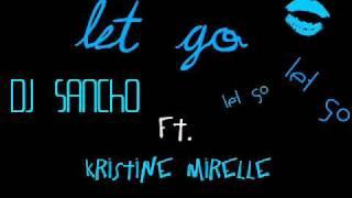 Let Go DJ Sancho Ft. Kristine Mirelle (LYRICS IN DESCRIPTION)