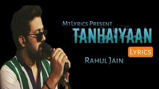 Tanhaiyaan (LYRICS) - Rahul Jain - YouTube