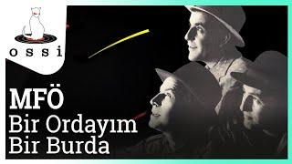 MFÖ / Bir Ordayım Bir Burda (Official Audio)