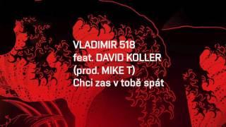 Vladimir 518 &DJ Mike Trafik ft. David Koller - Chci zas v tobě spát 2016 (Official Remake)