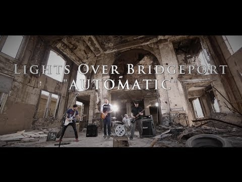 Lights Over Bridgeport - Automatic [Official Music Video]