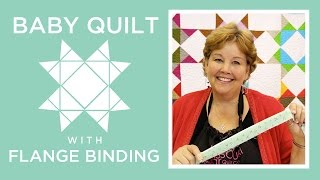Make A Baby Quilt With Flange Binding With Jenny Doan Of Missouri Star! (Video Tutorial)