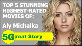 Top 5 Highest-Rated Movies of ALY MICHALCA